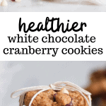 healthier white chocolate cranberry cookies