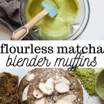 flourless matcha blender muffins