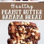 healthy peanut butter banana bread