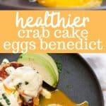 healthier crab cake eggs benedict