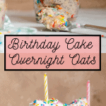birthday cake overnight oats