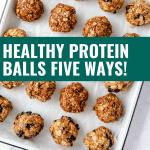 healthy protein balls five ways